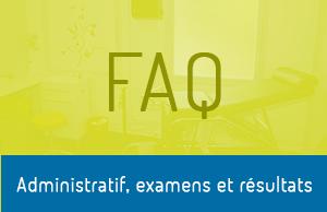 FAQ – Administratifs, examens et résultats