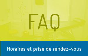 FAQ – Horaires et prise de rendez-vous